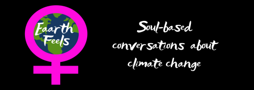 Soul-based Climate Change Conversations | Eaarth Feels Podcast
